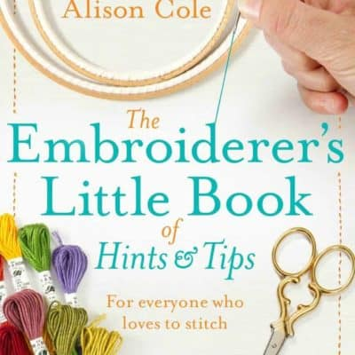 The Embroiders Little Book of hints and tips   Alison Cole